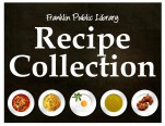 Franklin Public Library's Recipe Collection