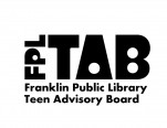 Franklin Public Library Teen Advisory Board Mission Statement
